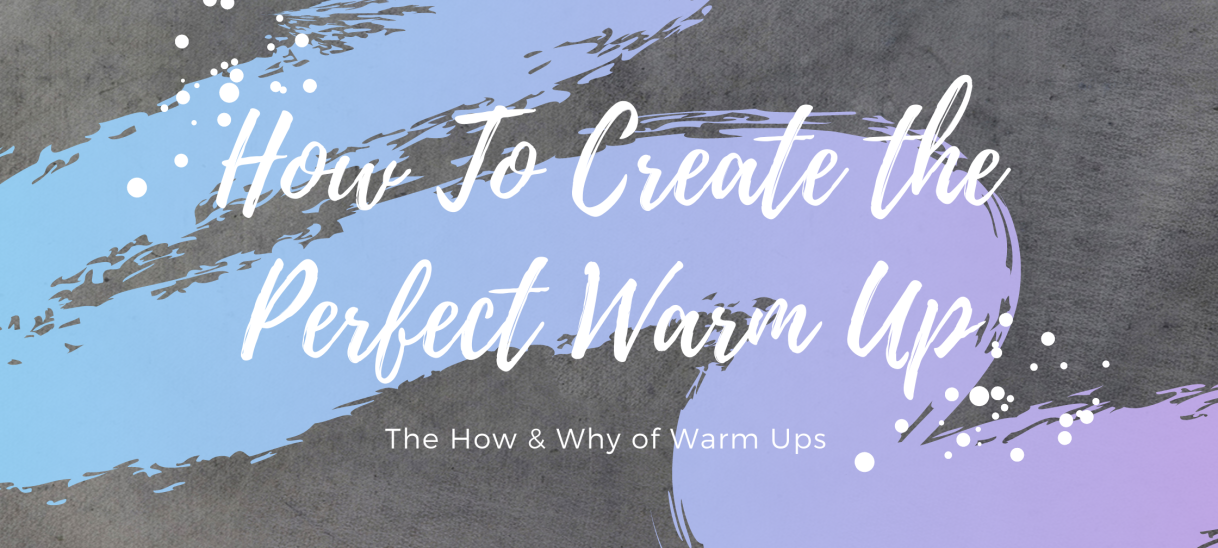 How To Construct The Perfect WarmUp